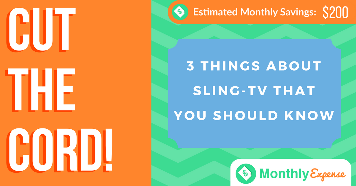 Cut the cord! 3 Things about Sling-TV that you should know