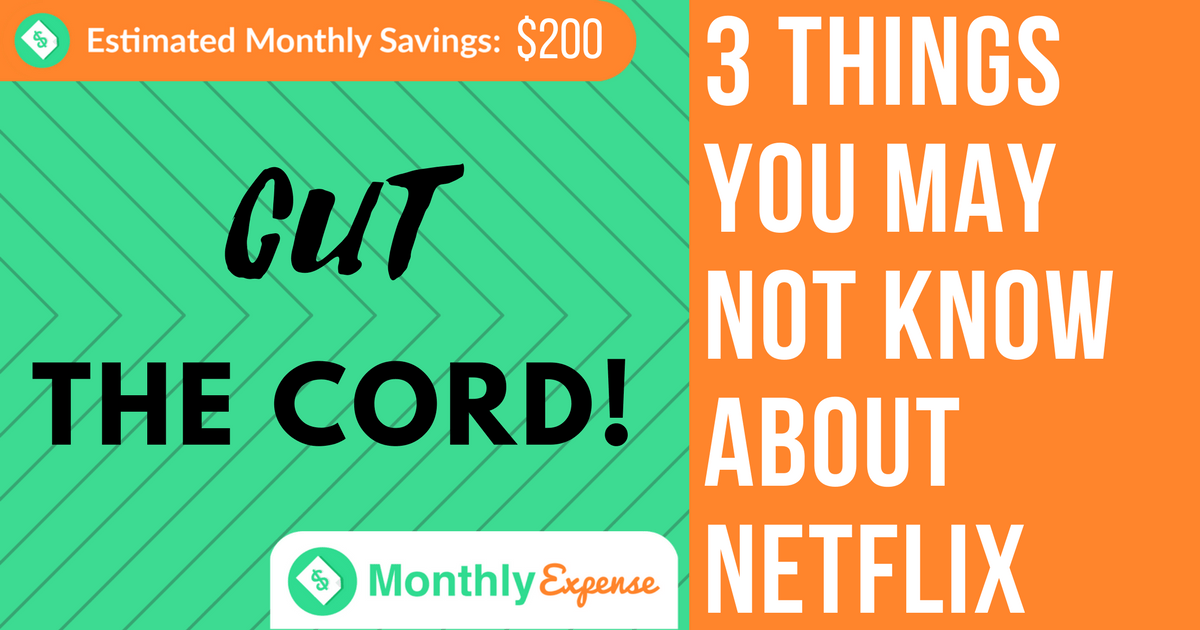 Cut the cord! 3 things you may not know about Netflix