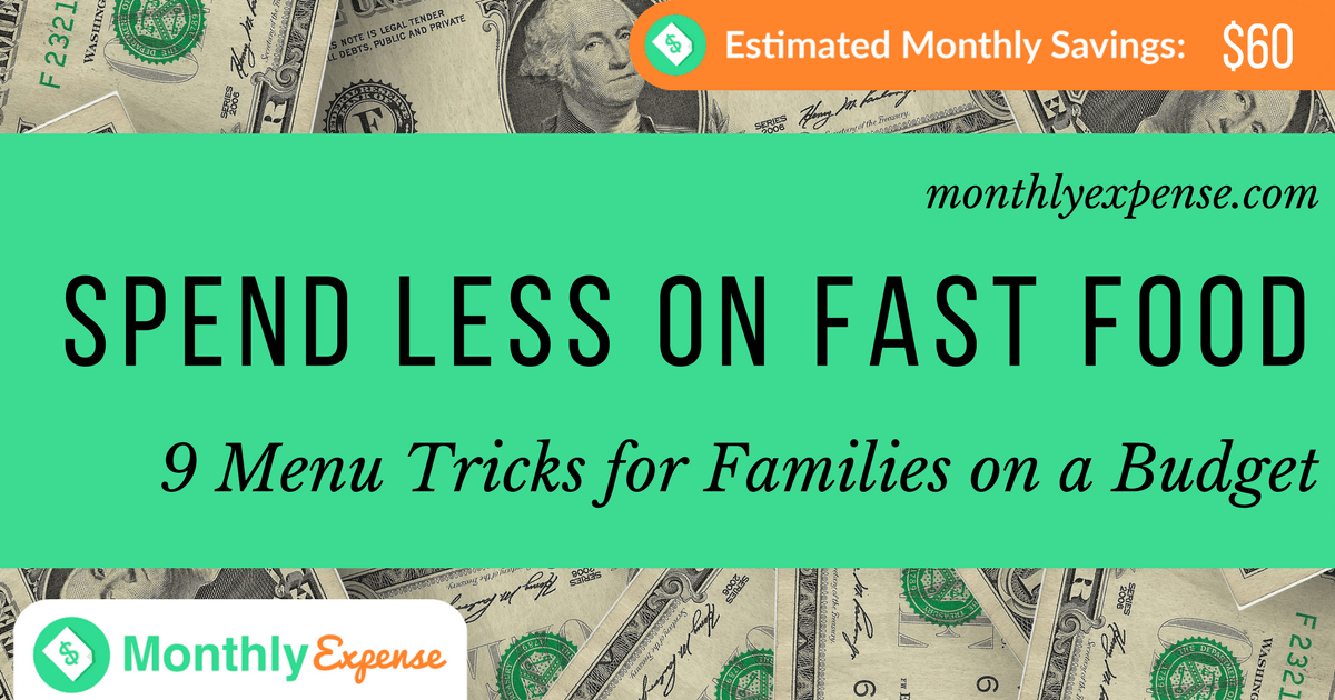 Spending Less on Fast Food: 9 Menu Tricks for Families on a Budget