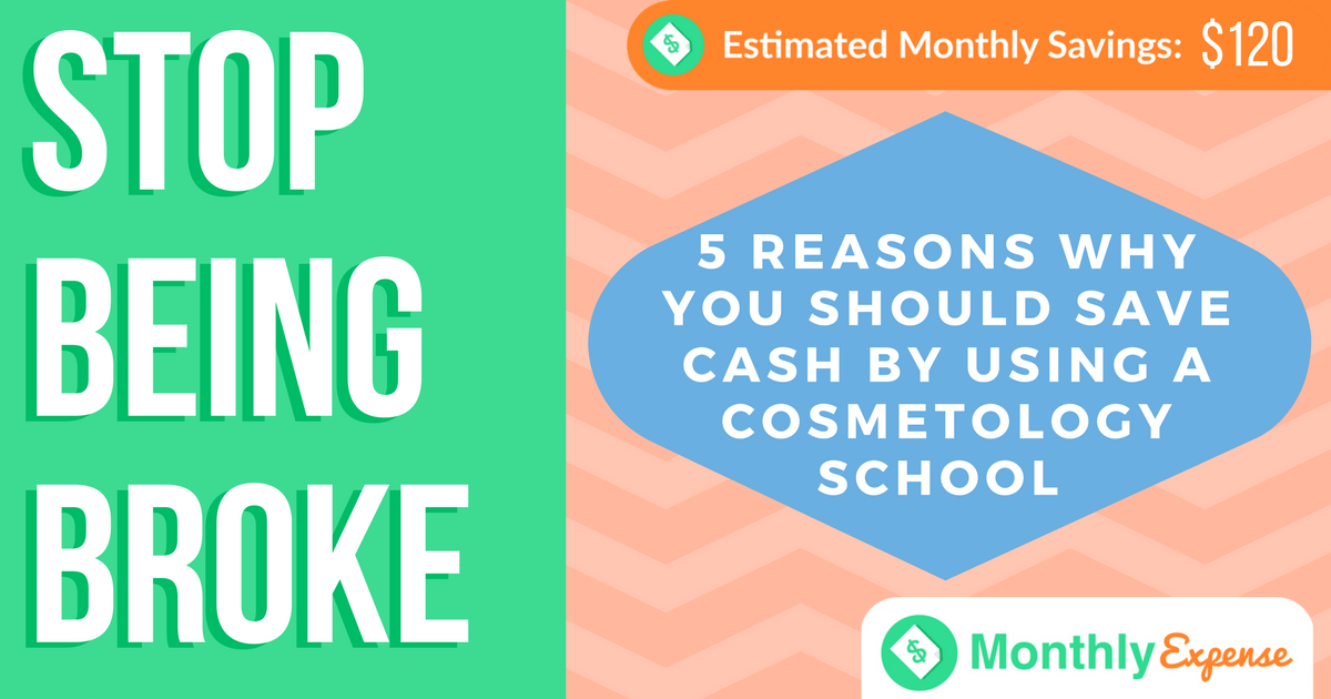 5 Reasons why you should Save Cash by Using a Cosmetology School for your Beauty and Personal care needs