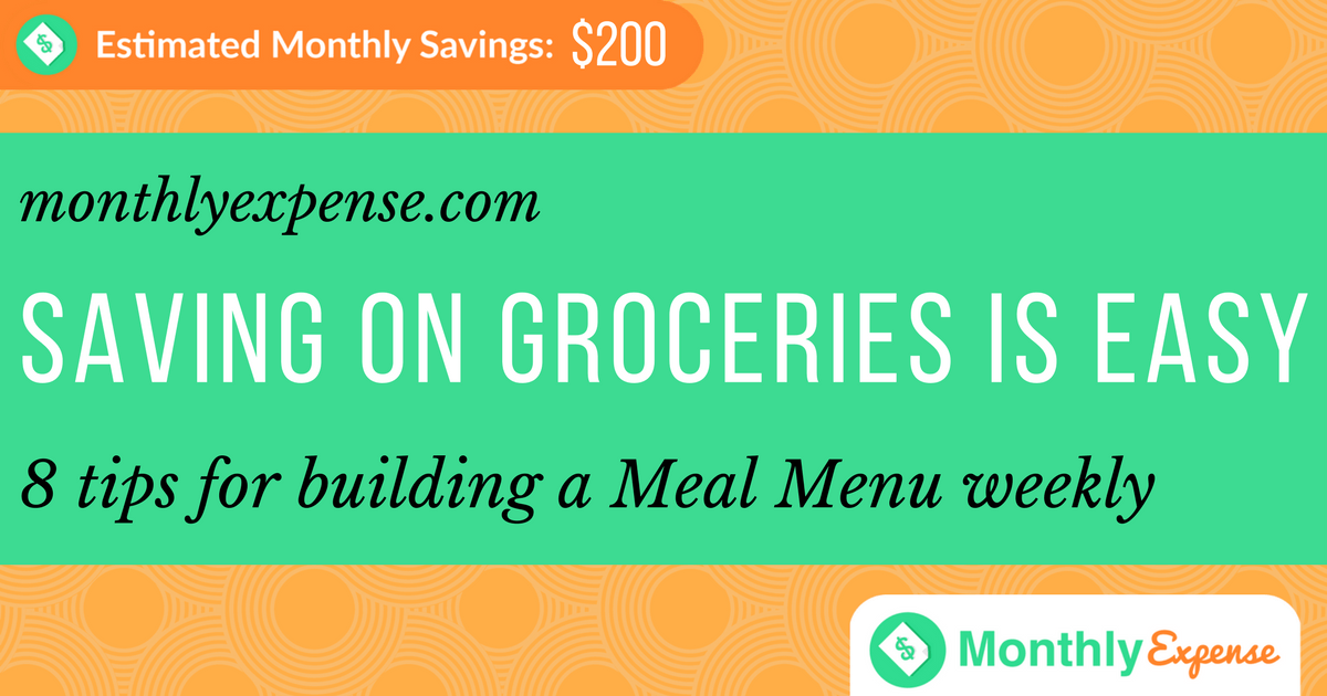 Saving on Groceries is easy: 8 tips for building a Meal Menu weekly