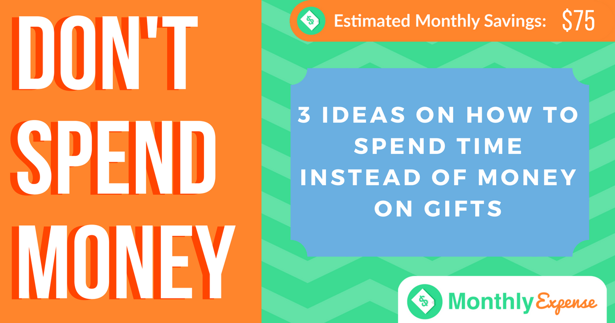 3 Ideas On How To Spend Time Instead Of Money On Gifts