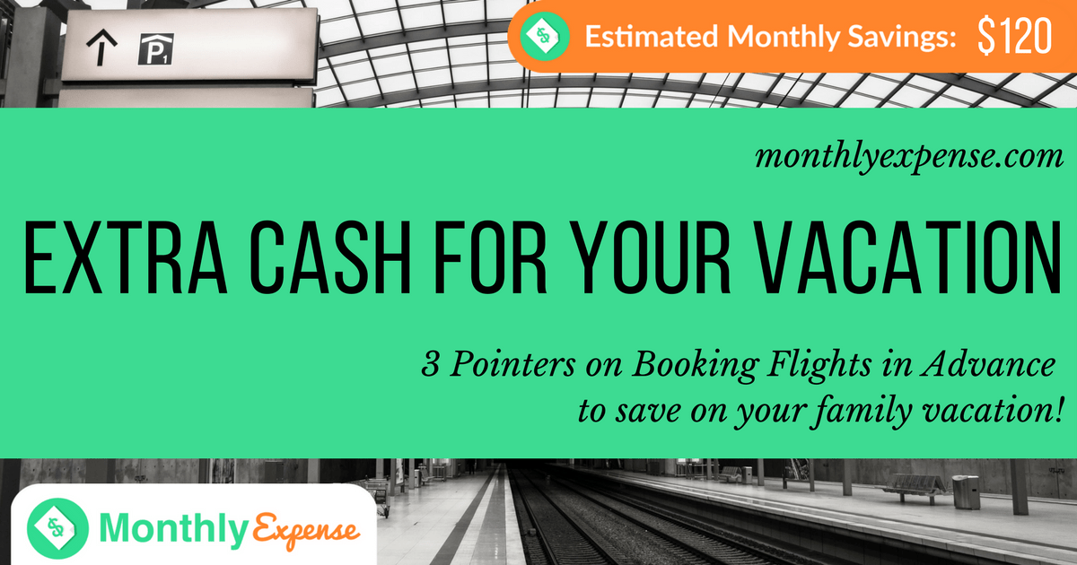 3 Pointers on Booking Flights in Advance to save on your family vacation!