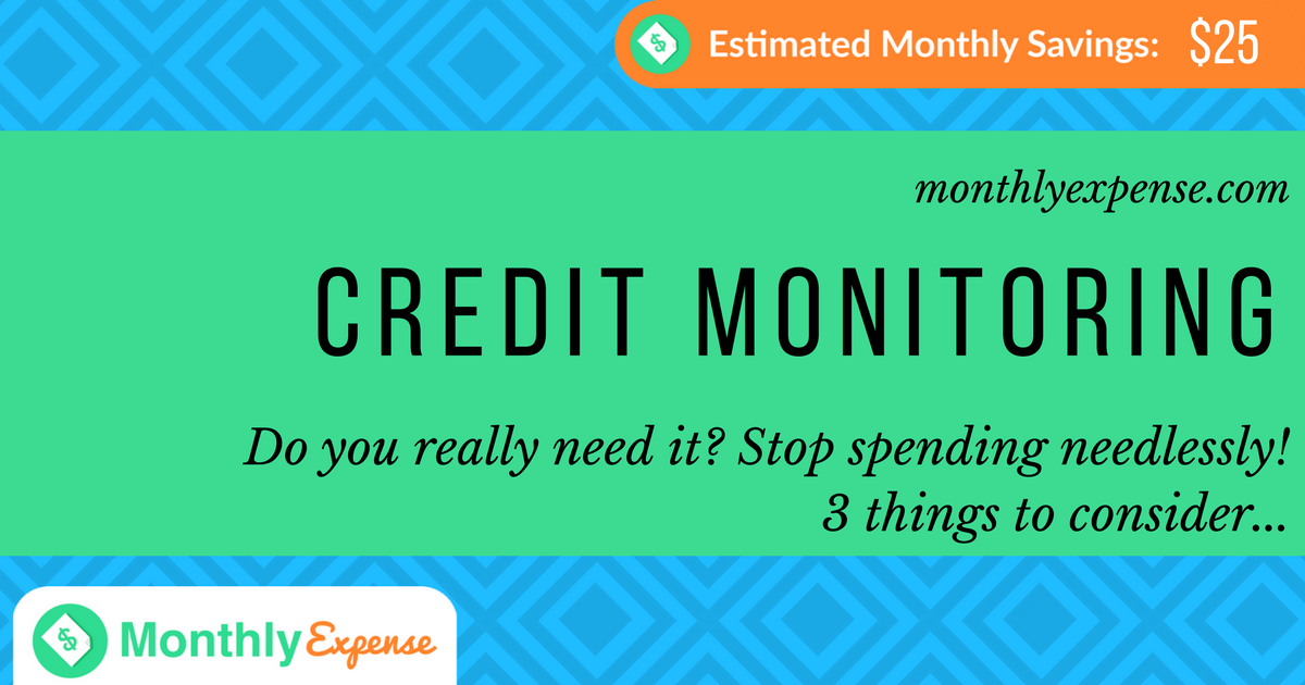 3 Things to consider about Credit Monitoring Services