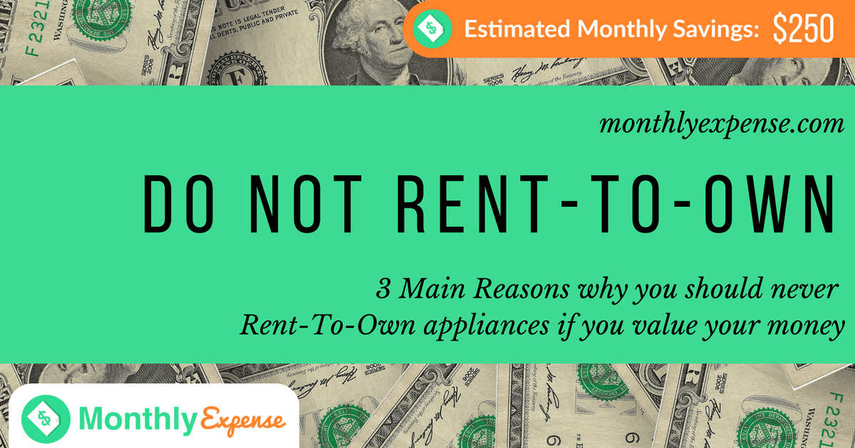 3 Main Reasons why you should never Rent-To-Own appliances if you value your money