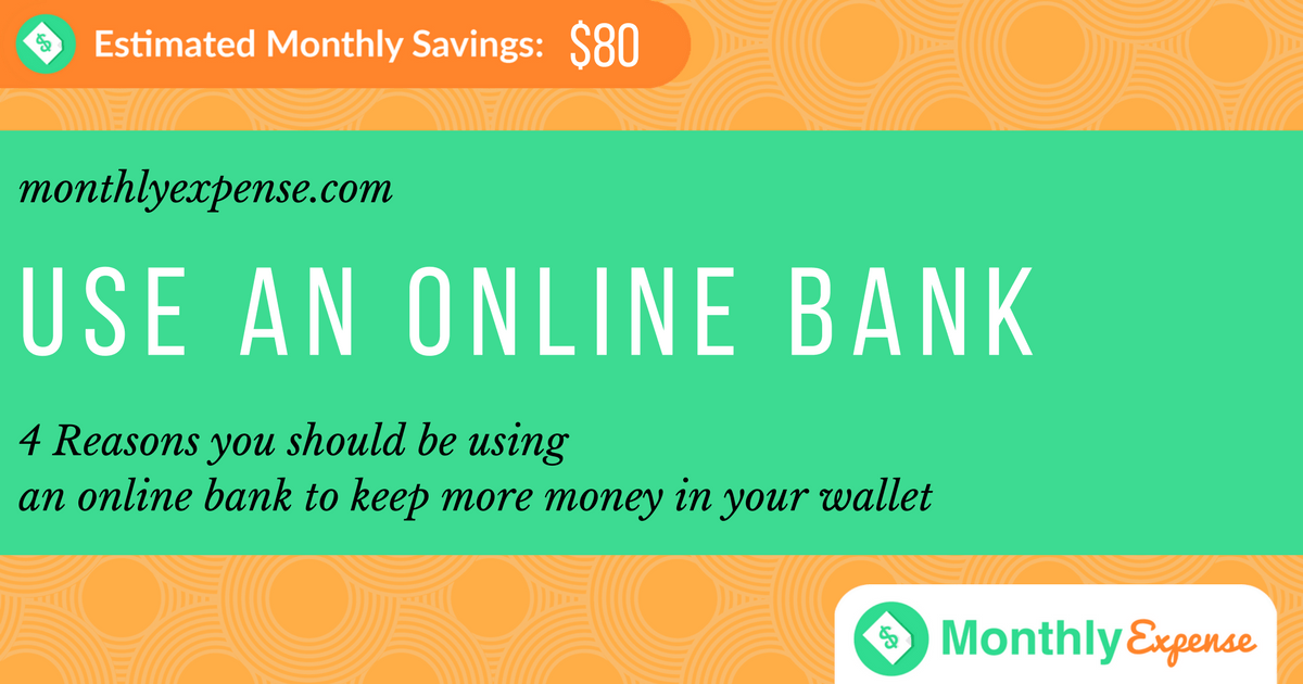 4 Reasons you should be using an online bank to keep more money in your wallet