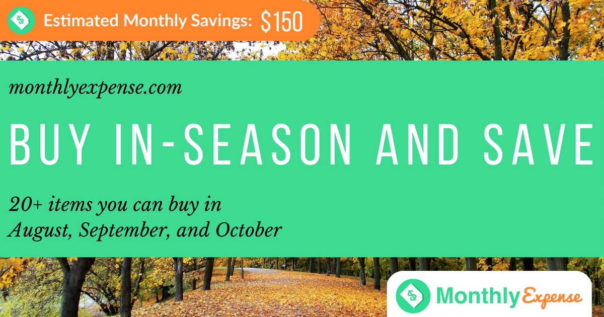 Save with In-Season Purchases! 20+ items you can buy in August, September, and October