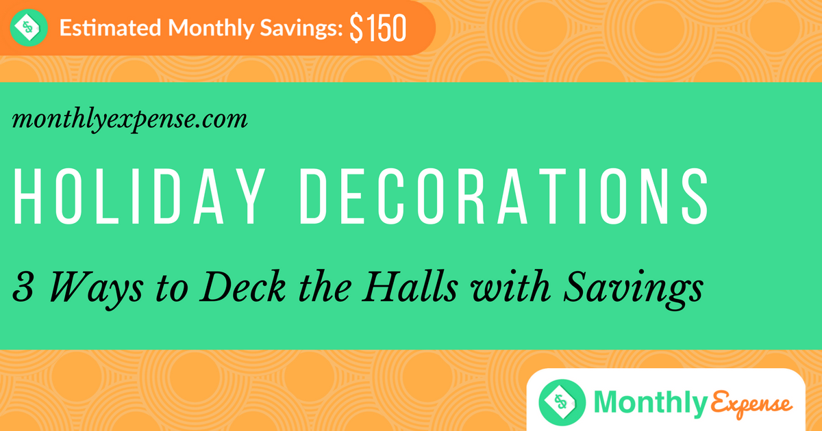 3 Ways to Deck the Halls with Savings