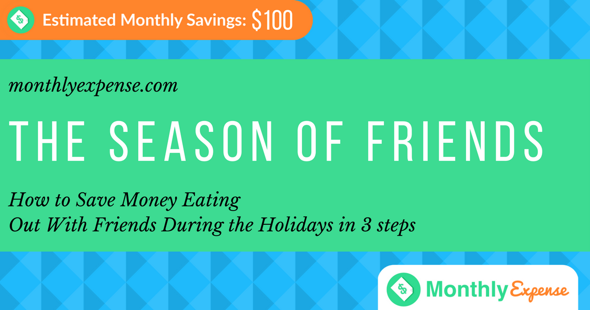 How to Save Money Eating Out With Friends During the Holidays in 3 steps