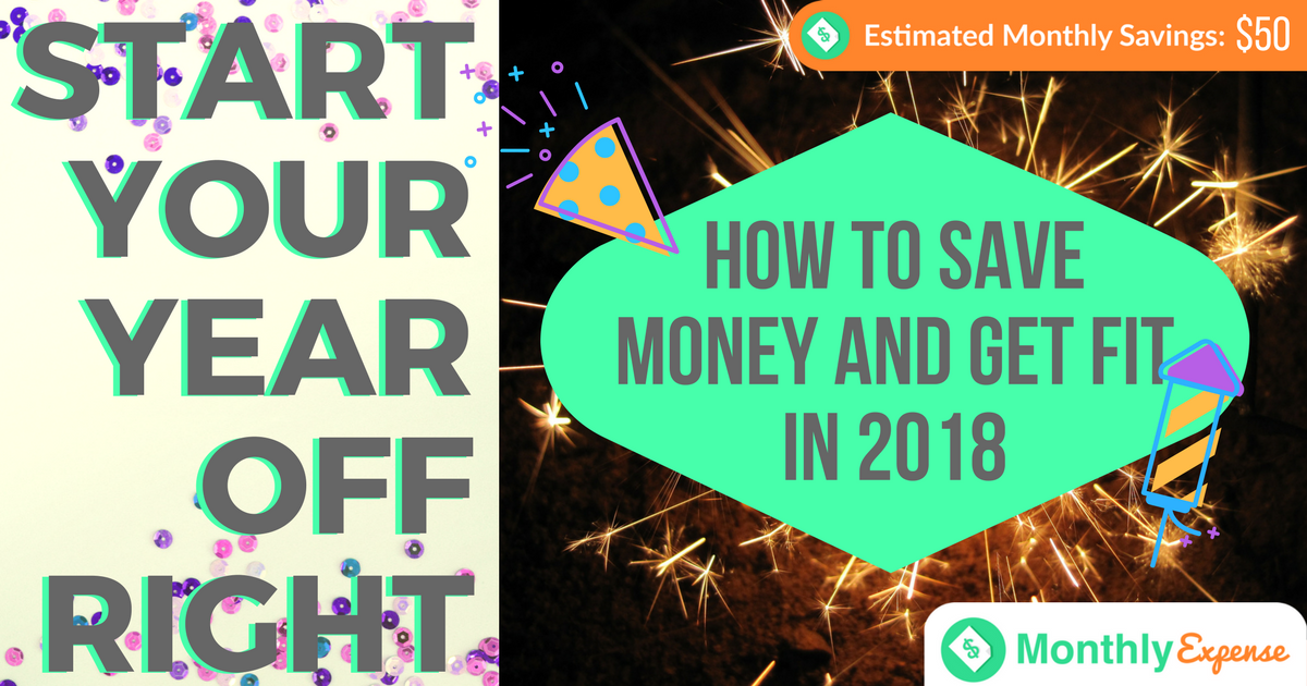 How to Save Money and Get Fit in 2018 – New year, new you