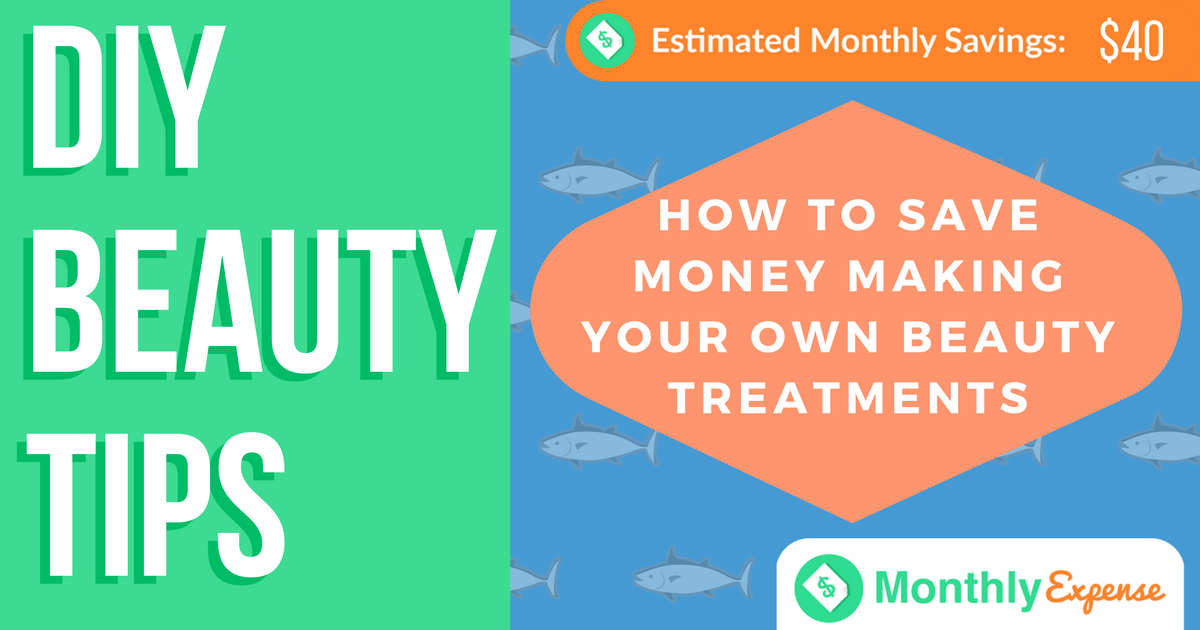 How to Save Money Making Your Own Beauty Treatments