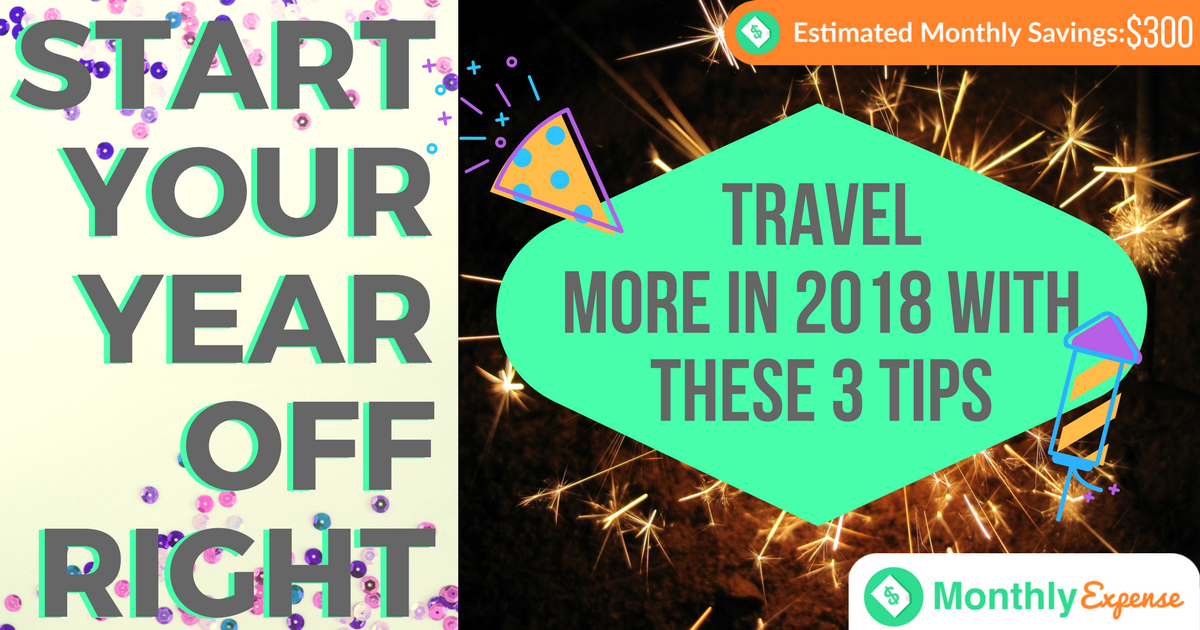 3 Money-Saving Resolutions to Help You Travel More in 2018