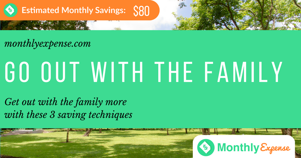Get out with the family more with these 3 saving techniques