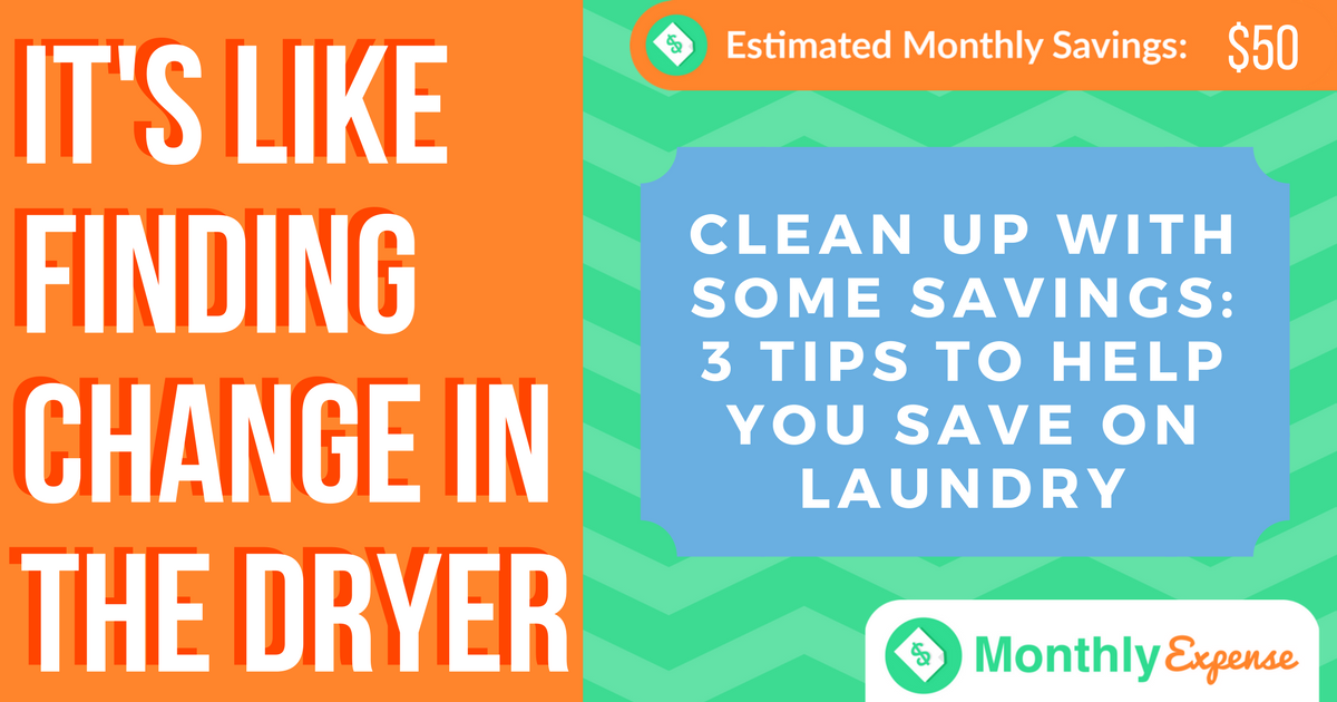 Clean Up With Some Savings: 3 Tips to Help You Save on Laundry