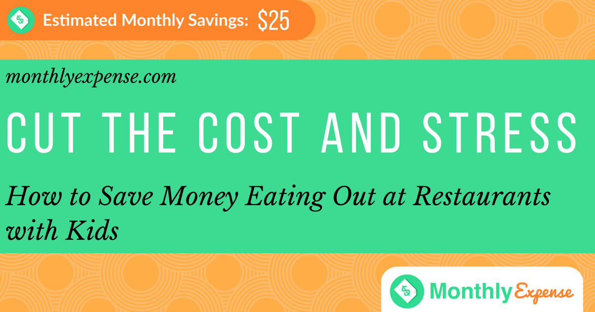 How to Save Money Eating Out at Restaurants with Kids