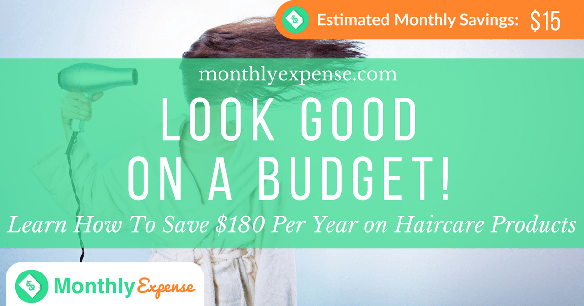 Learn How To Save $180 Per Year on Haircare Products