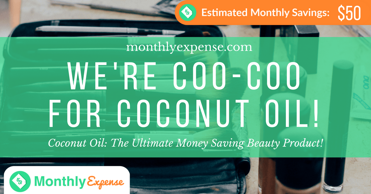 Coconut Oil: The Ultimate Money Saving Beauty Product