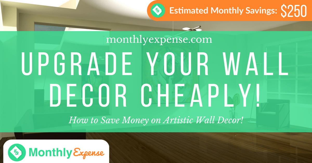 How to Save Money on Artistic Wall Decor