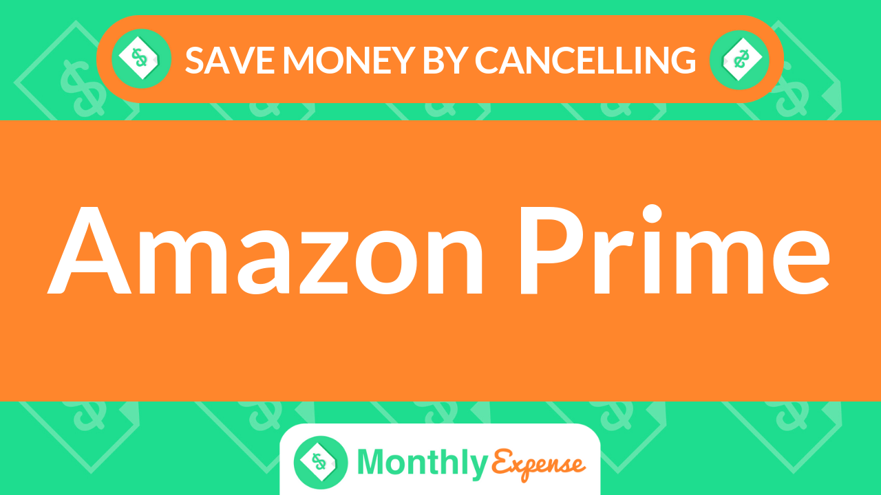 Save Money By Cancelling Amazon Prime
