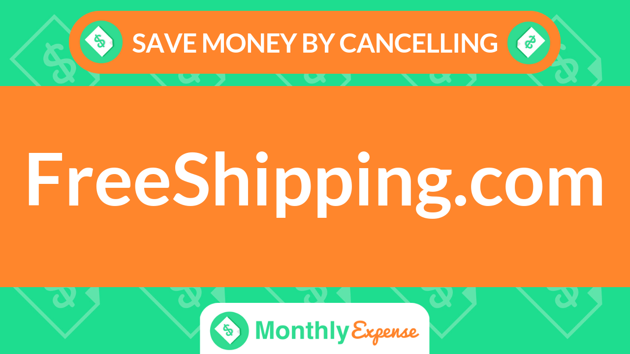 Save Money By Cancelling FreeShipping.com