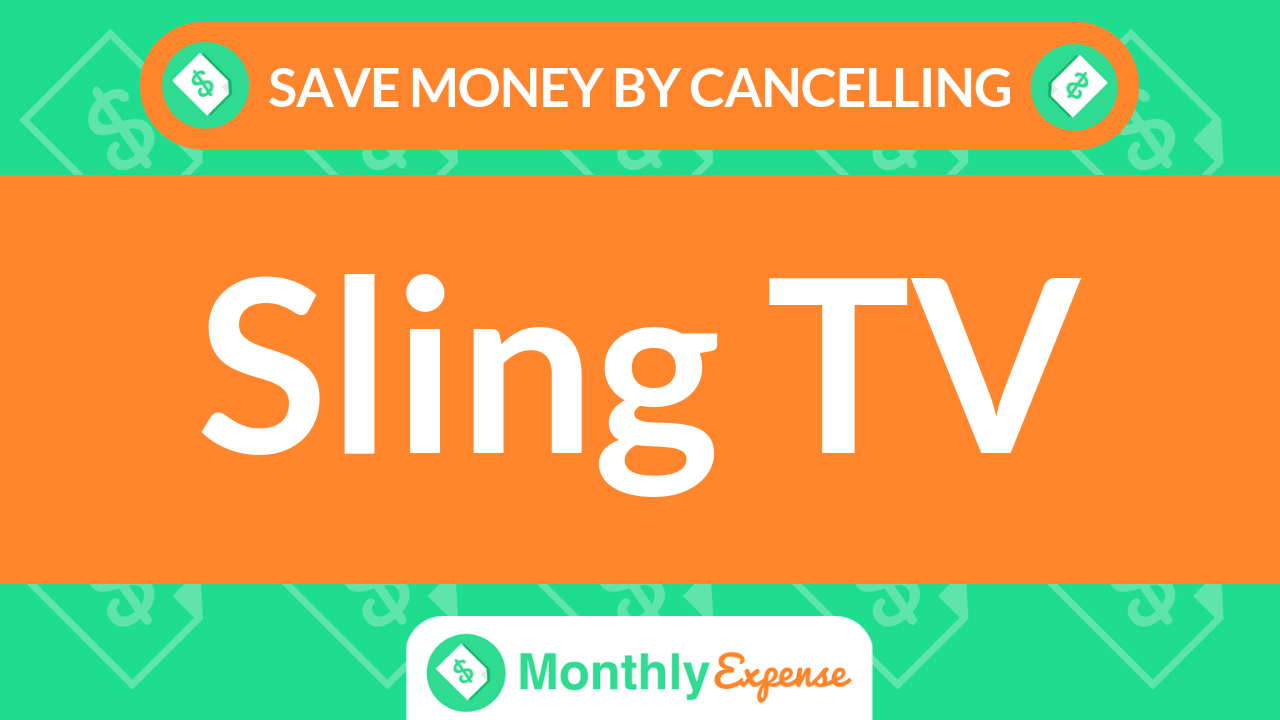 Save Money By Cancelling Sling TV