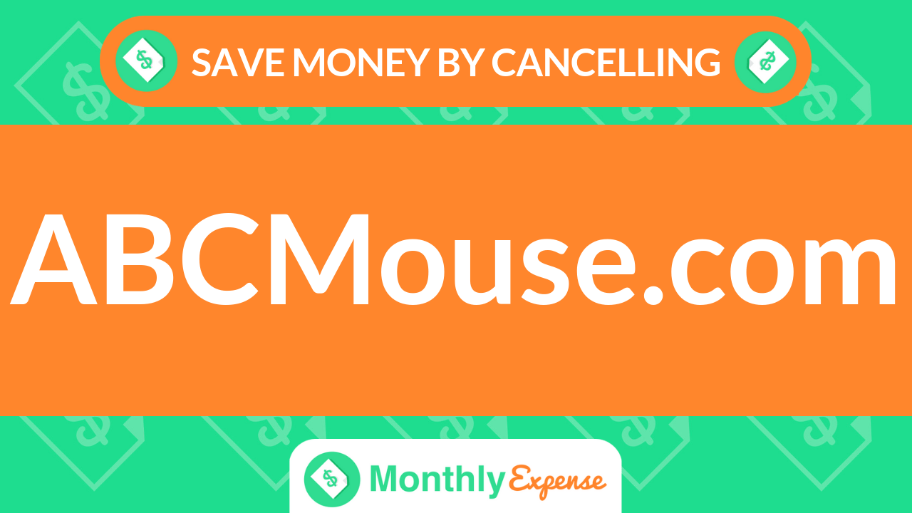 Save Money By Cancelling ABCMouse.com