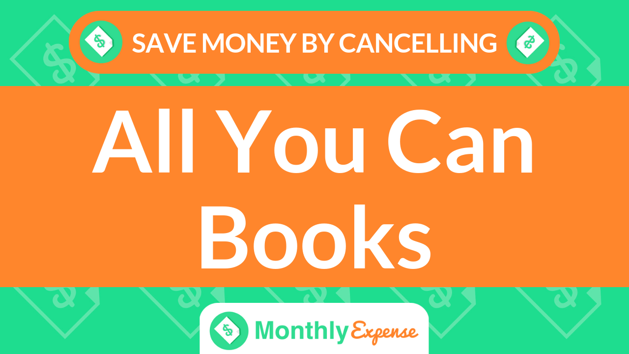 Save Money By Cancelling All You Can Books