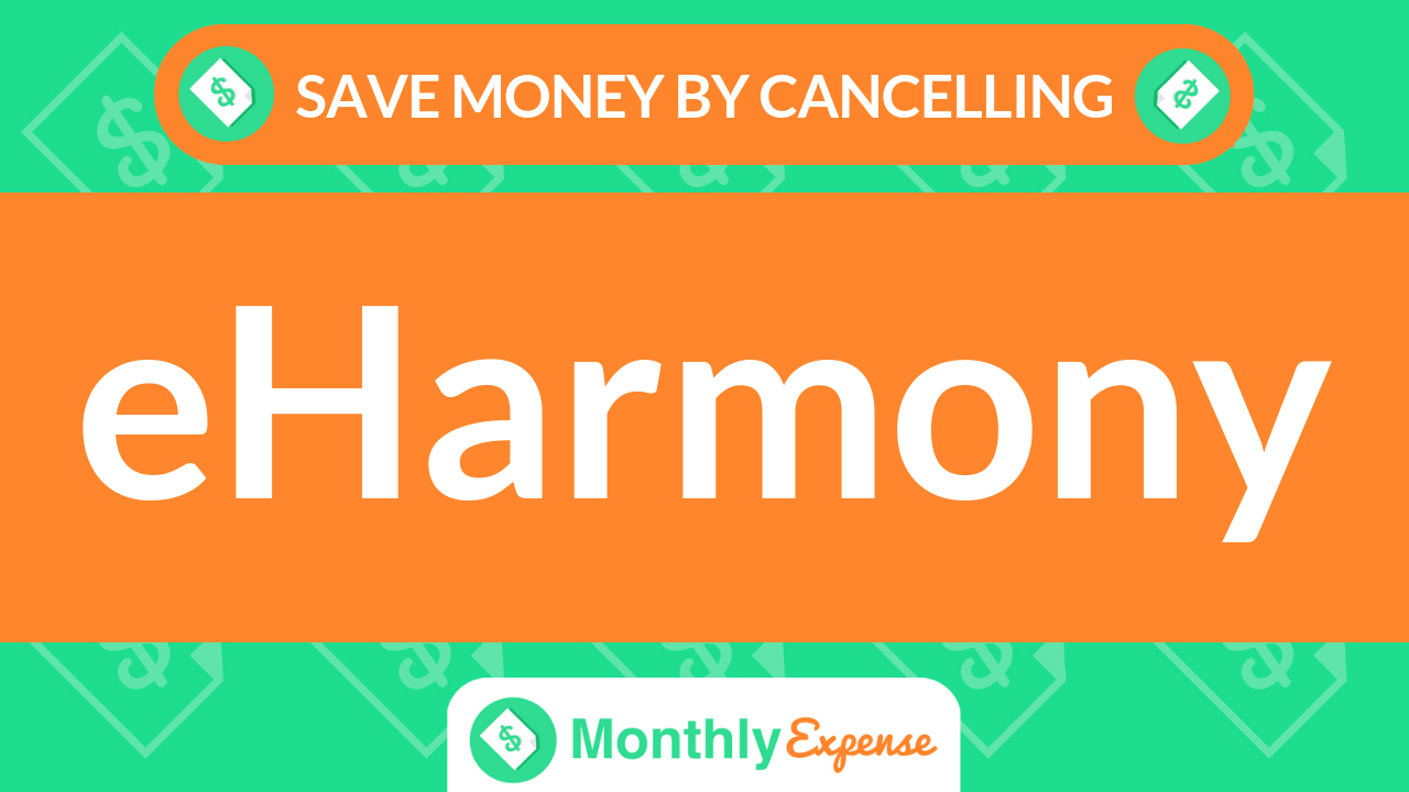 Save Money By Cancelling eHarmony