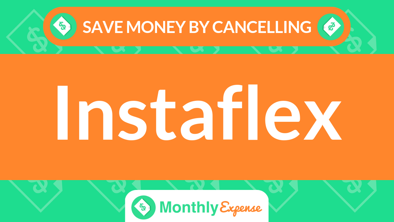 Save Money By Cancelling Instaflex