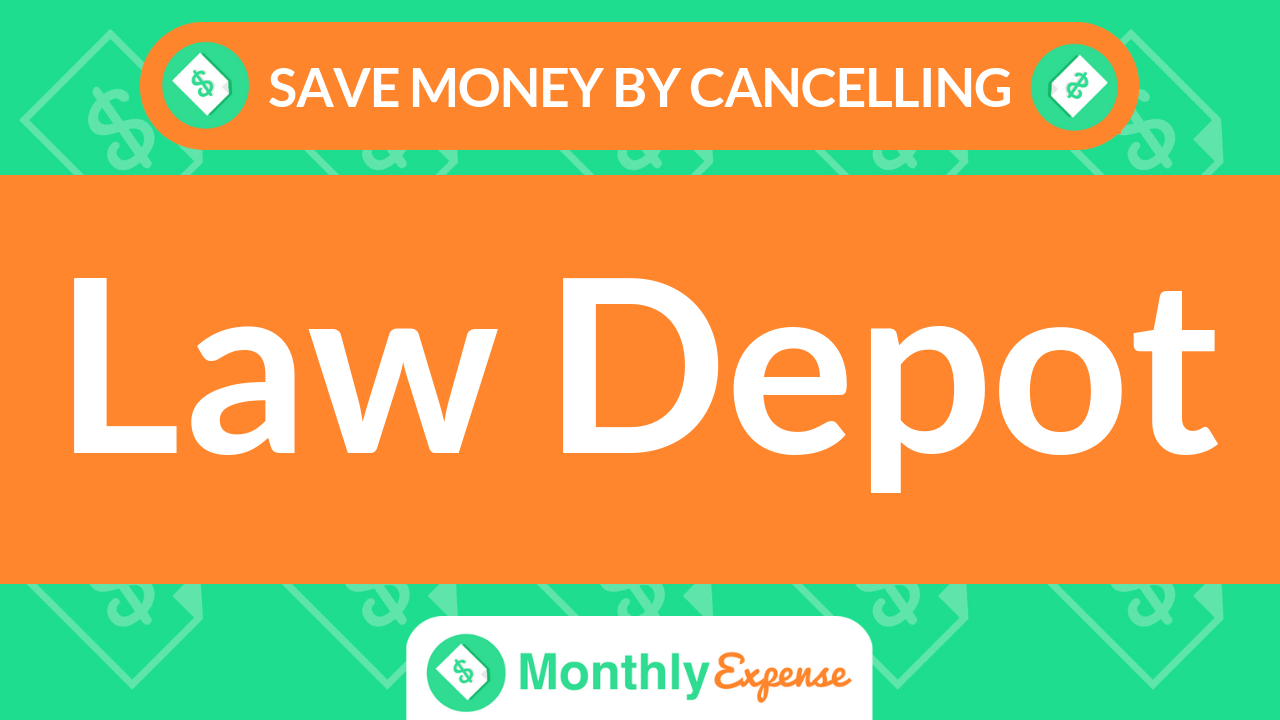 Save Money By Cancelling LawDepot