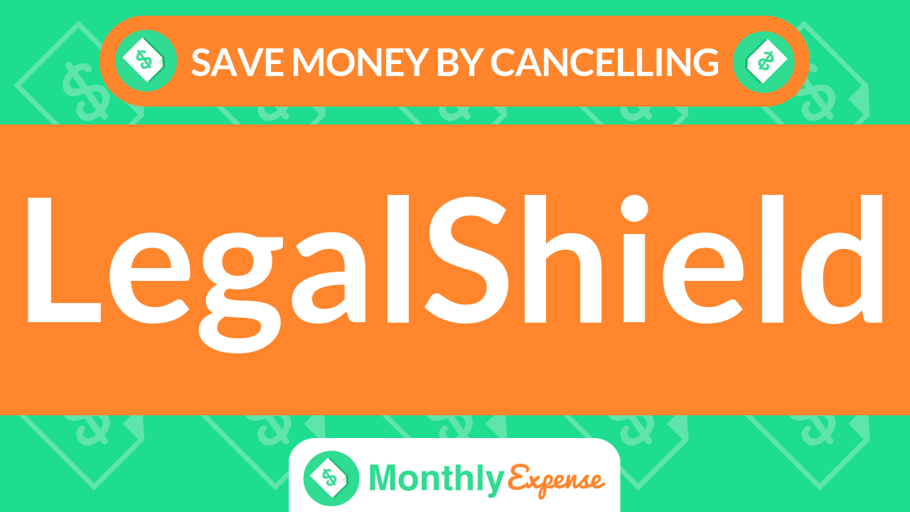 Save Money By Cancelling LegalShield