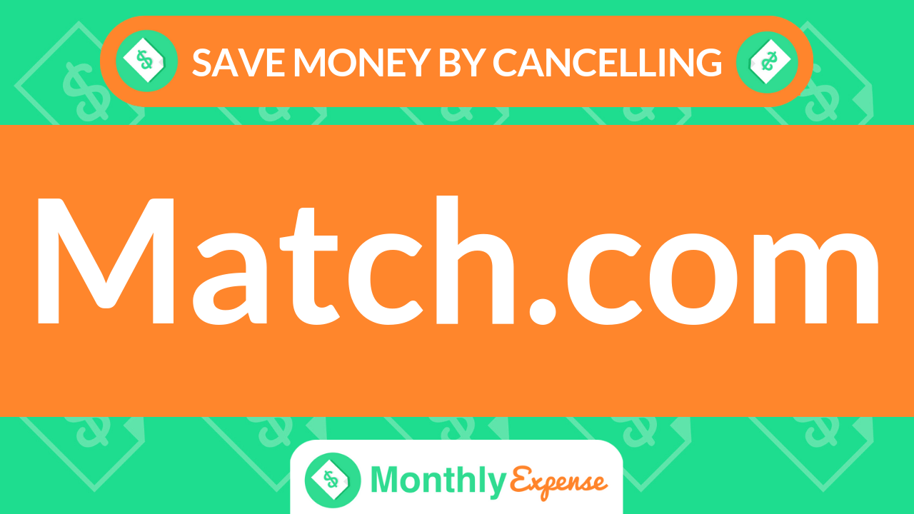 Save Money By Cancelling Match.com