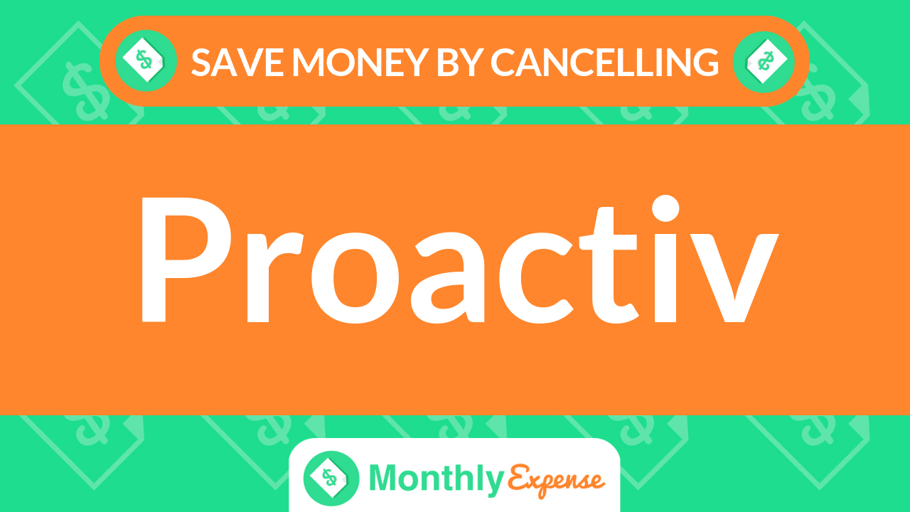 Save Money By Cancelling Proactiv.com