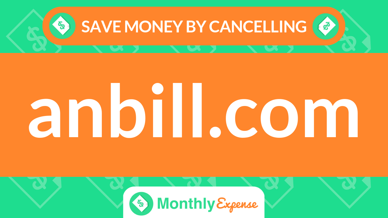 Save Money By Cancelling anbill.com
