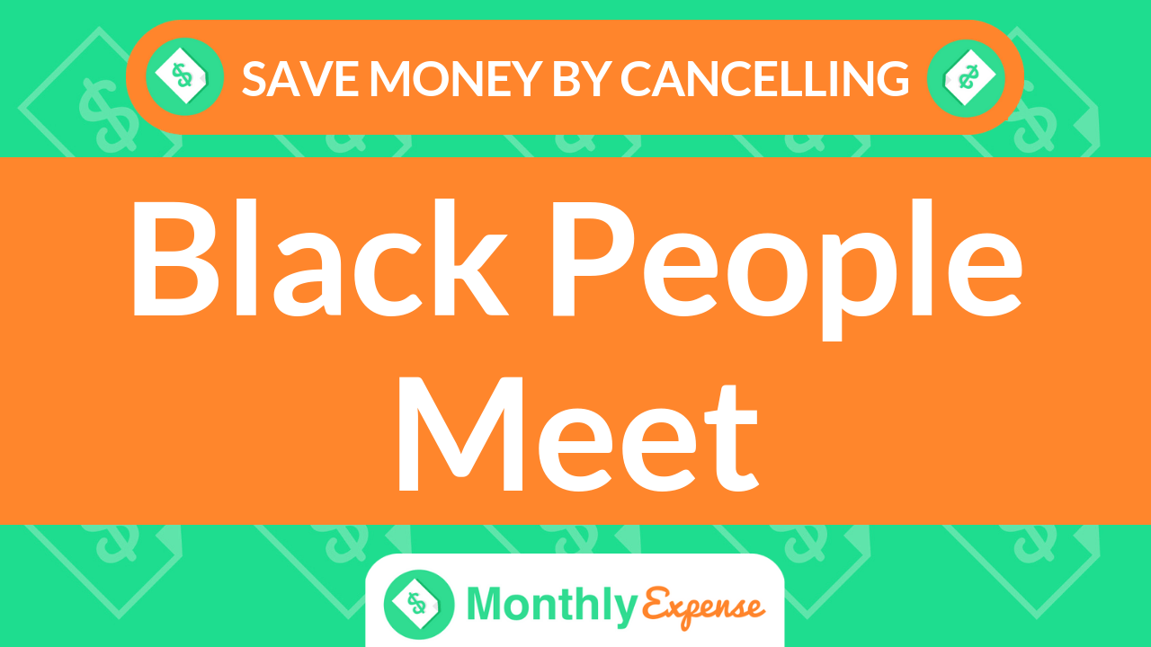Save Money By Cancelling Black People Meet