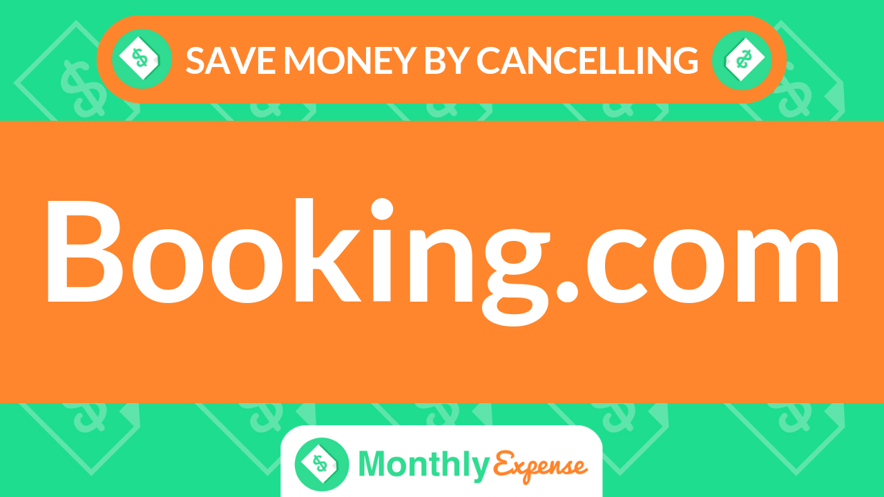 Save Money By Cancelling Booking.com