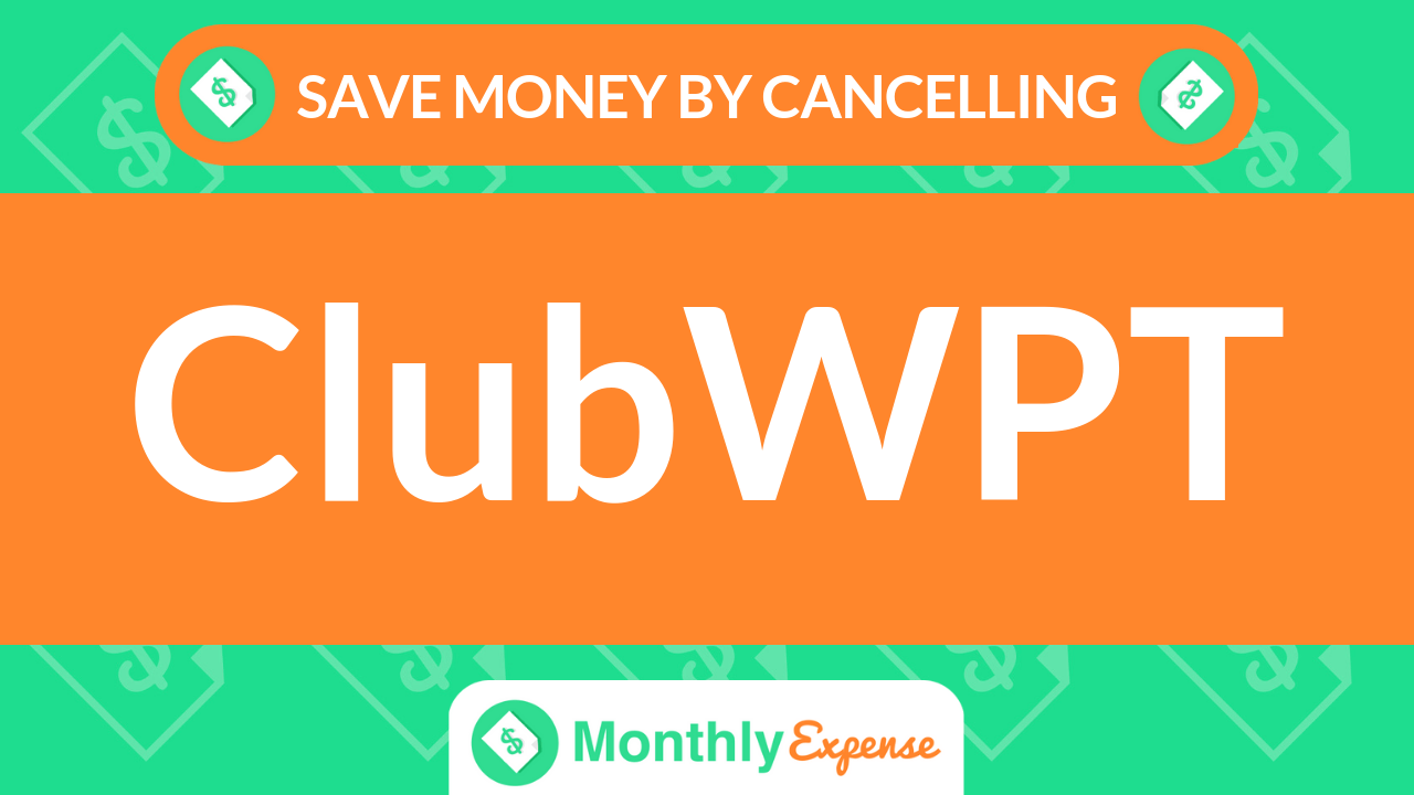 Save Money By Cancelling ClubWPT