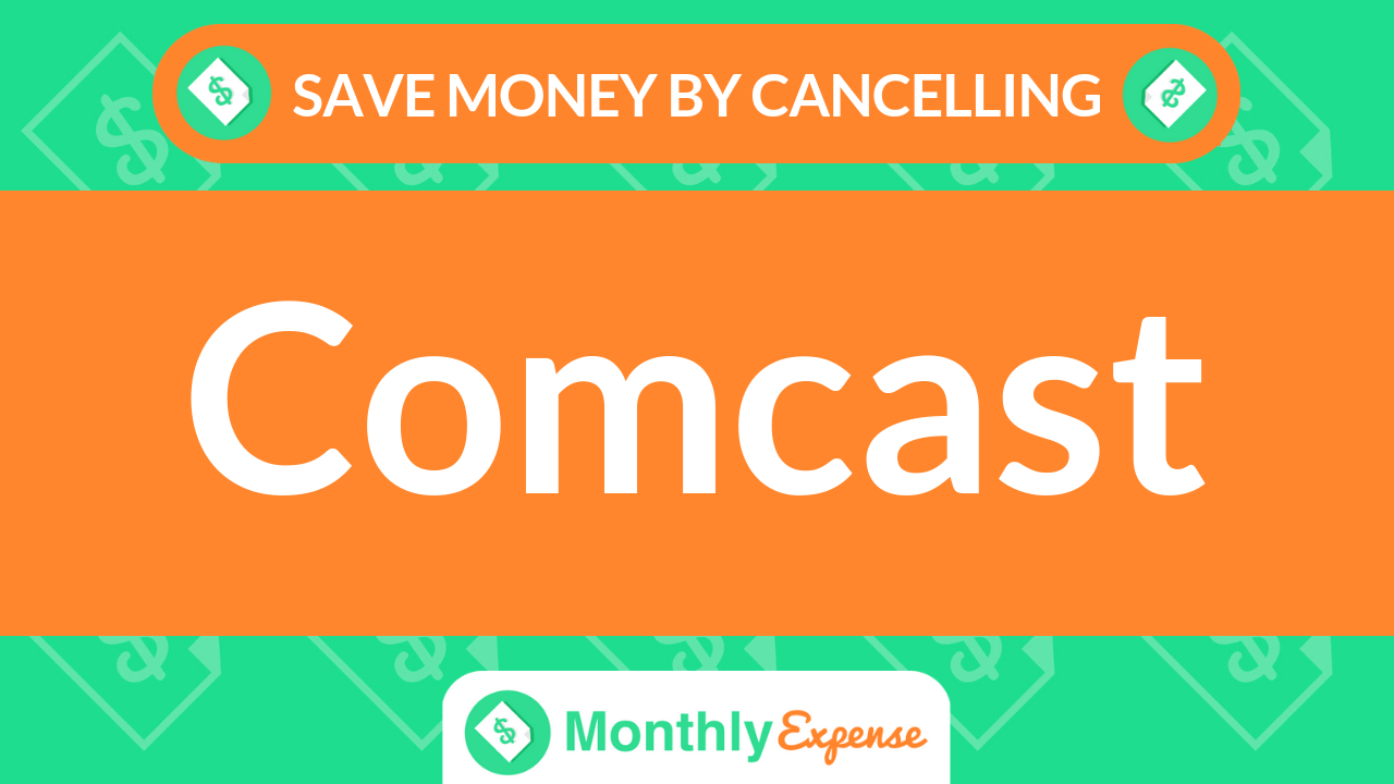 Save Money By Cancelling Comcast