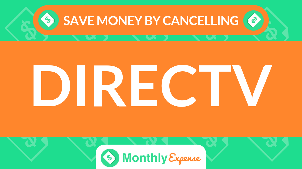 Save Money By Cancelling DIRECTV