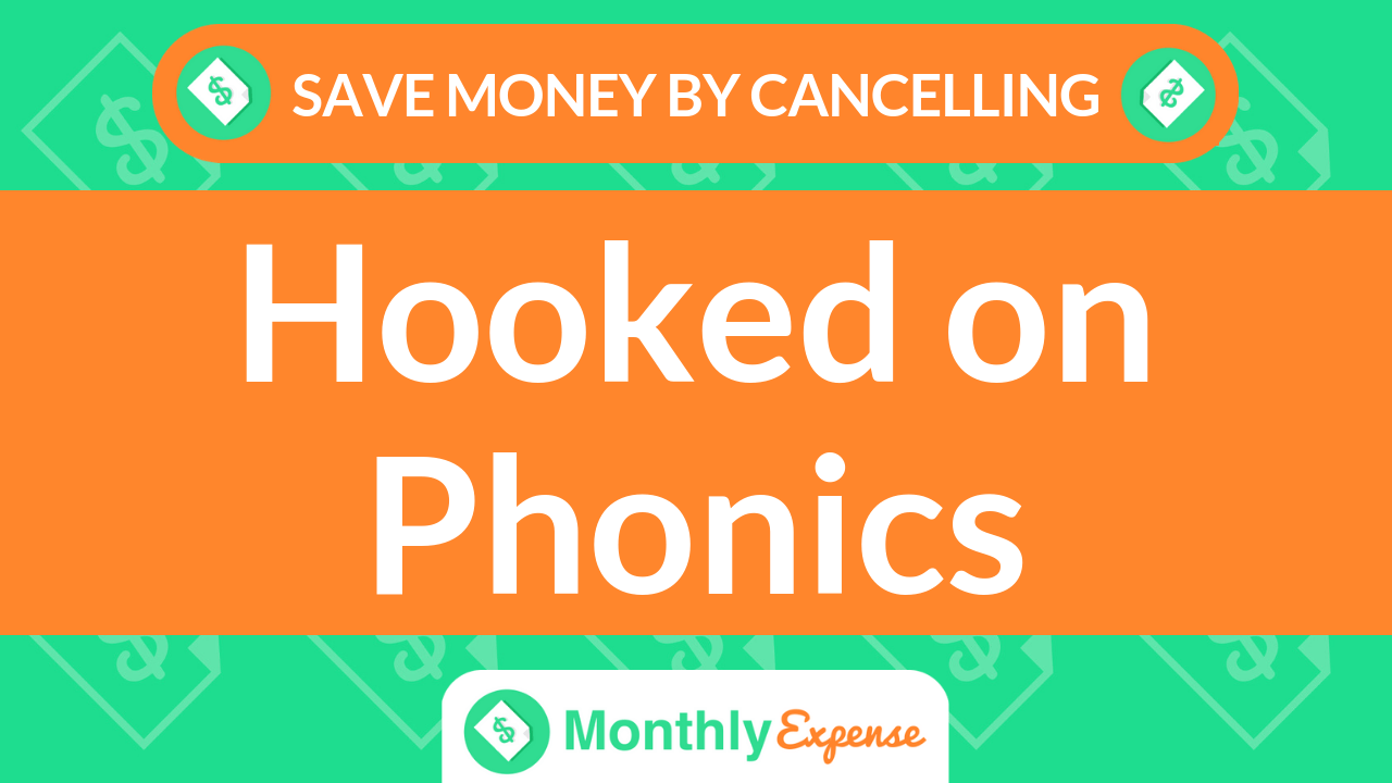 Save Money By Cancelling Hooked on Phonics