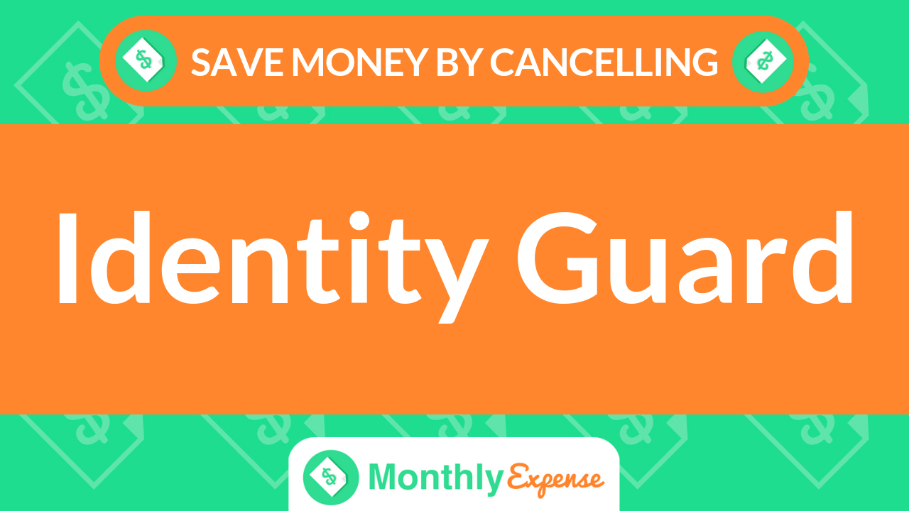 Save Money By Cancelling Identity Guard