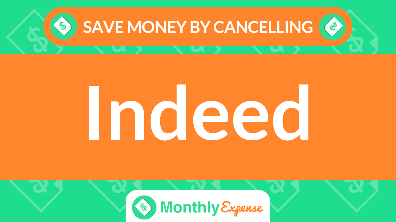 Save Money By Cancelling Indeed