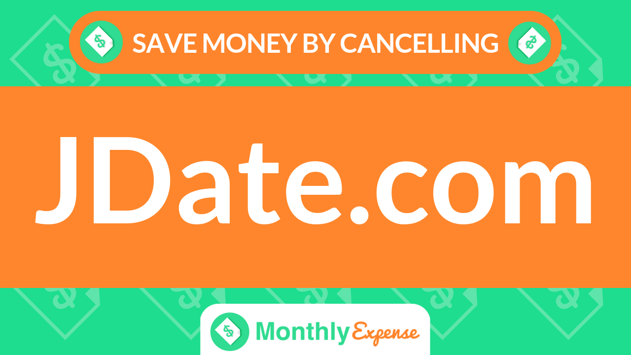 Save Money By Cancelling JDate.com