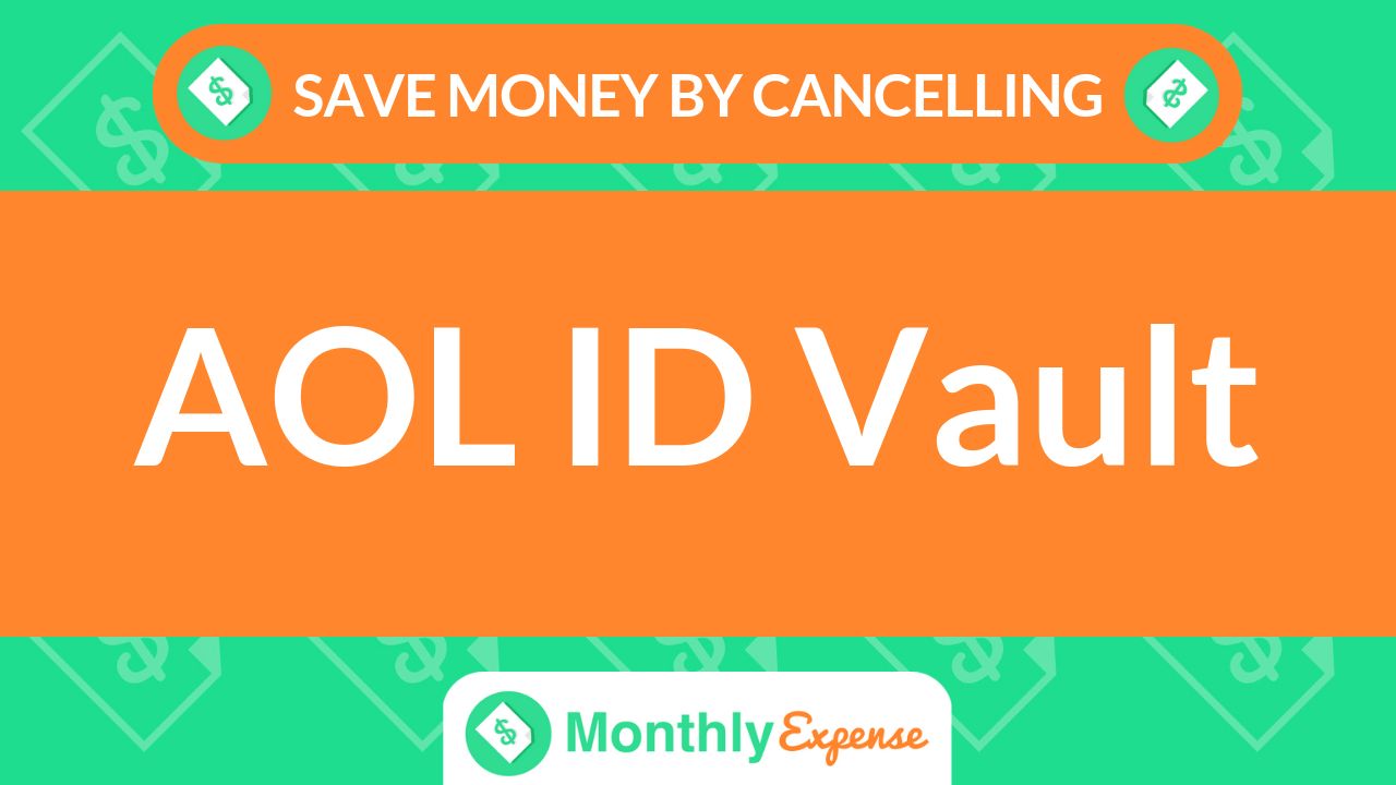 Save Money By Cancelling AOL ID Vault
