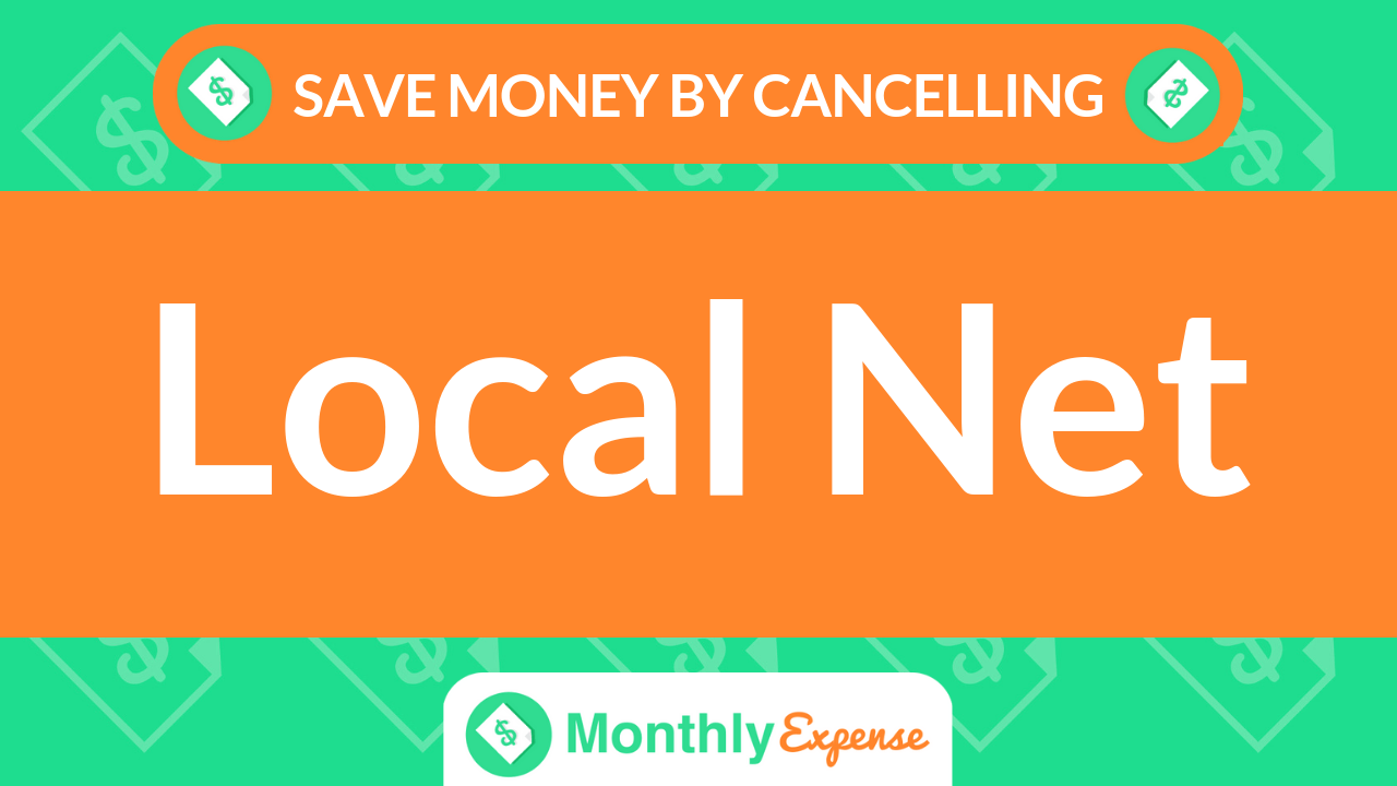 Save Money By Cancelling Local Net