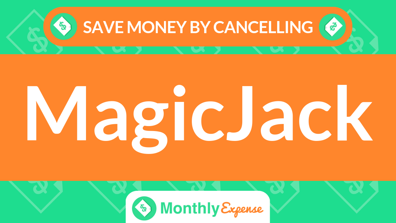 Save Money By Cancelling MagicJack