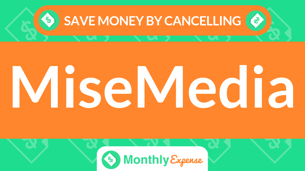 Save Money By Cancelling MiseMedia