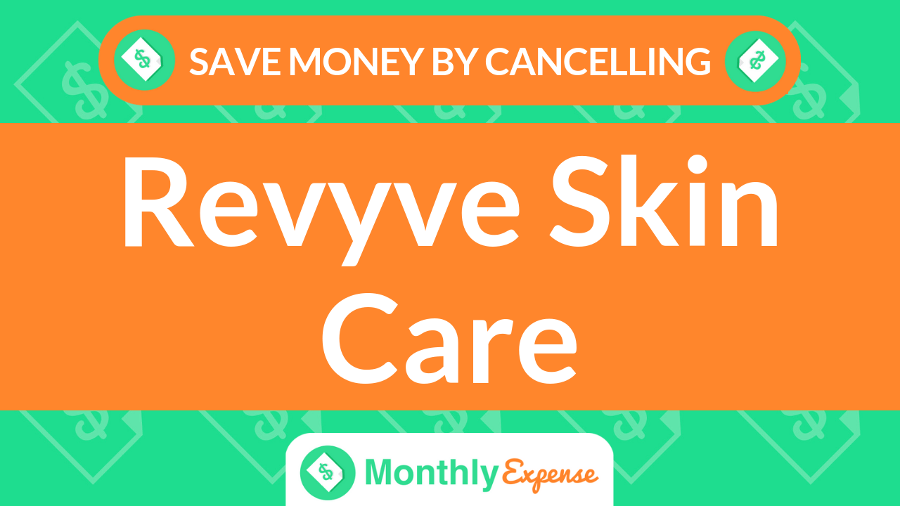 Save Money By Cancelling Revyve Skin Care