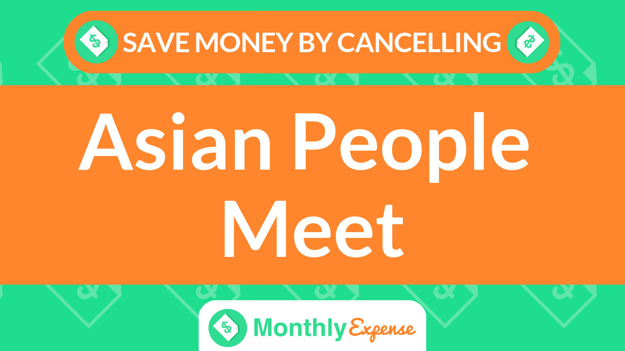 Save Money By Cancelling AsianPeopleMeet