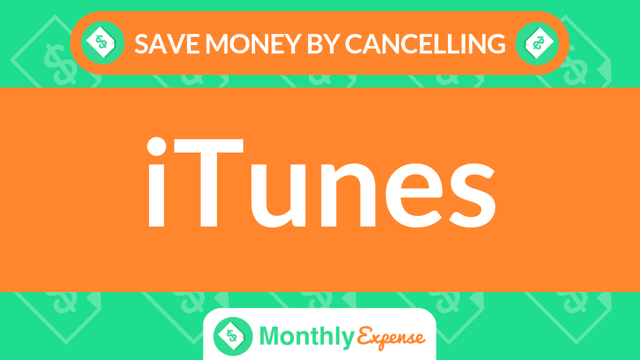 Save Money By Cancelling iTunes